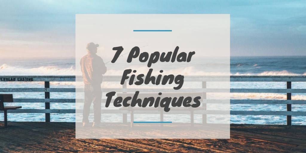 popular fishing techniques